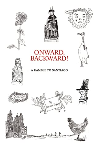 the cover of Bennet Voyle's book - Onward, Backward! -or- A Ramble to Santiago